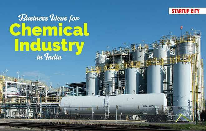 BUSINESS IDEAS FOR CHEMICAL INDUSTRY IN INDIA