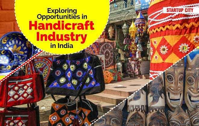 EXPLORING OPPORTUNITIES IN HANDICRAFT INDUSTRY IN INDIA