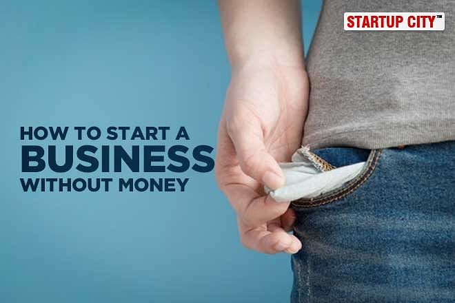 How to Start a Business without Money: Best Business Ideas to Start with No Money
