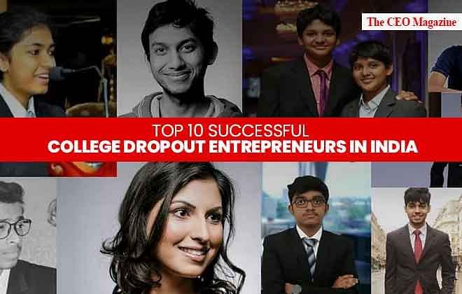 Top 10 Successful College Dropout Entrepreneurs in India