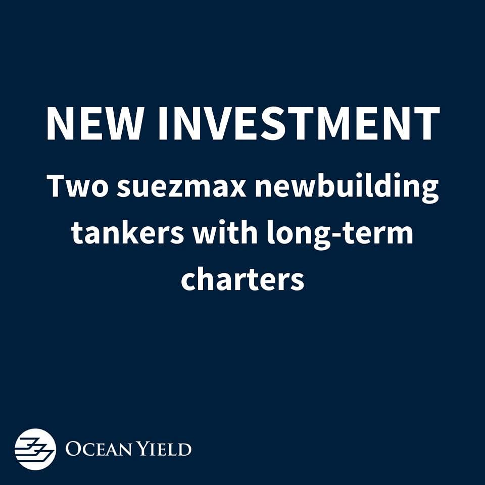 Ocean Yield Acquires 2 Suezmax Newbuildings with Charters