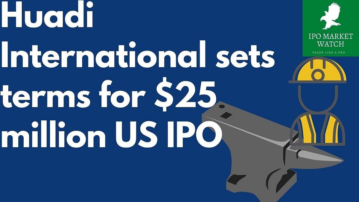 Huadi International Widens Proposed US IPO