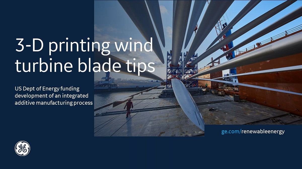 DOE Grant to GE for 3-D Printing of Wind Turbine Blades Research