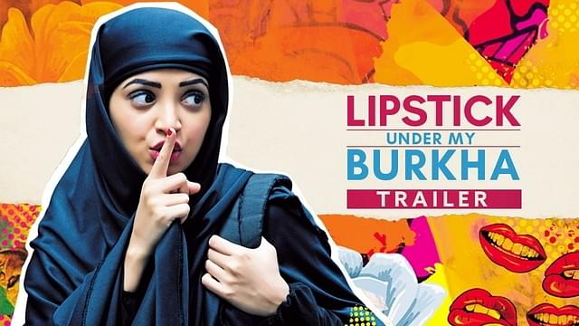 Muslim Outfit Calls For Ban On 'Lipstick Under My Burkha',    Says It Shows Burkha In Bad Light
