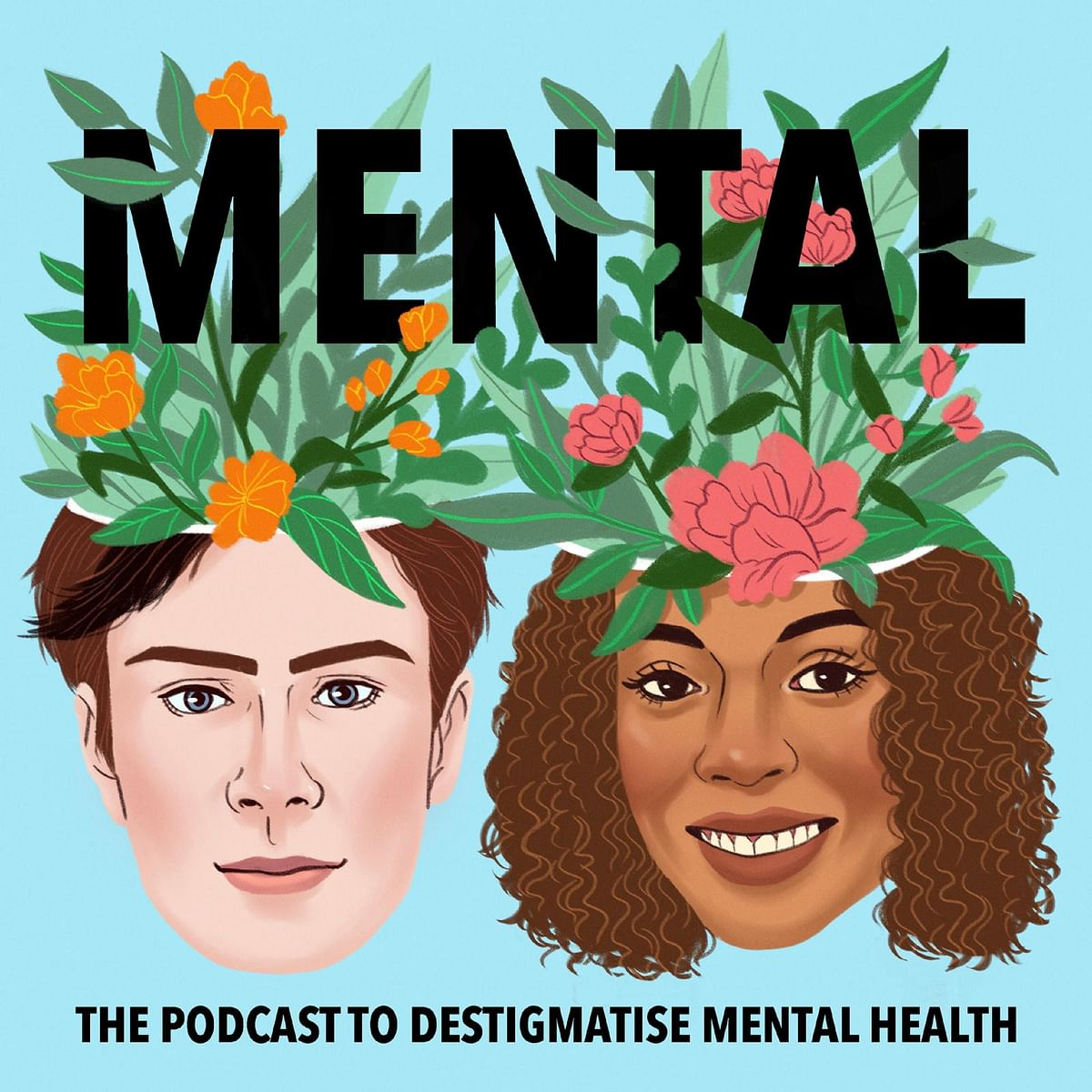 Mental- The Podcast to Destigmatise Mental Health