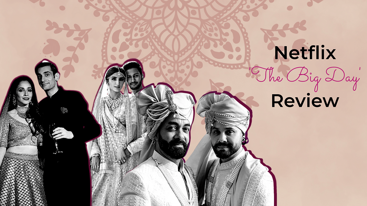 Netflix 'The Big Day' Review: 'Big, Fat Indian Weddings' & everything wrong with the obsession!