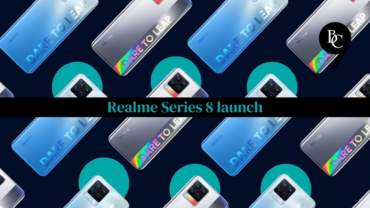 Realme Series 8 launch: All you need to know about the launch highlights, price & specs