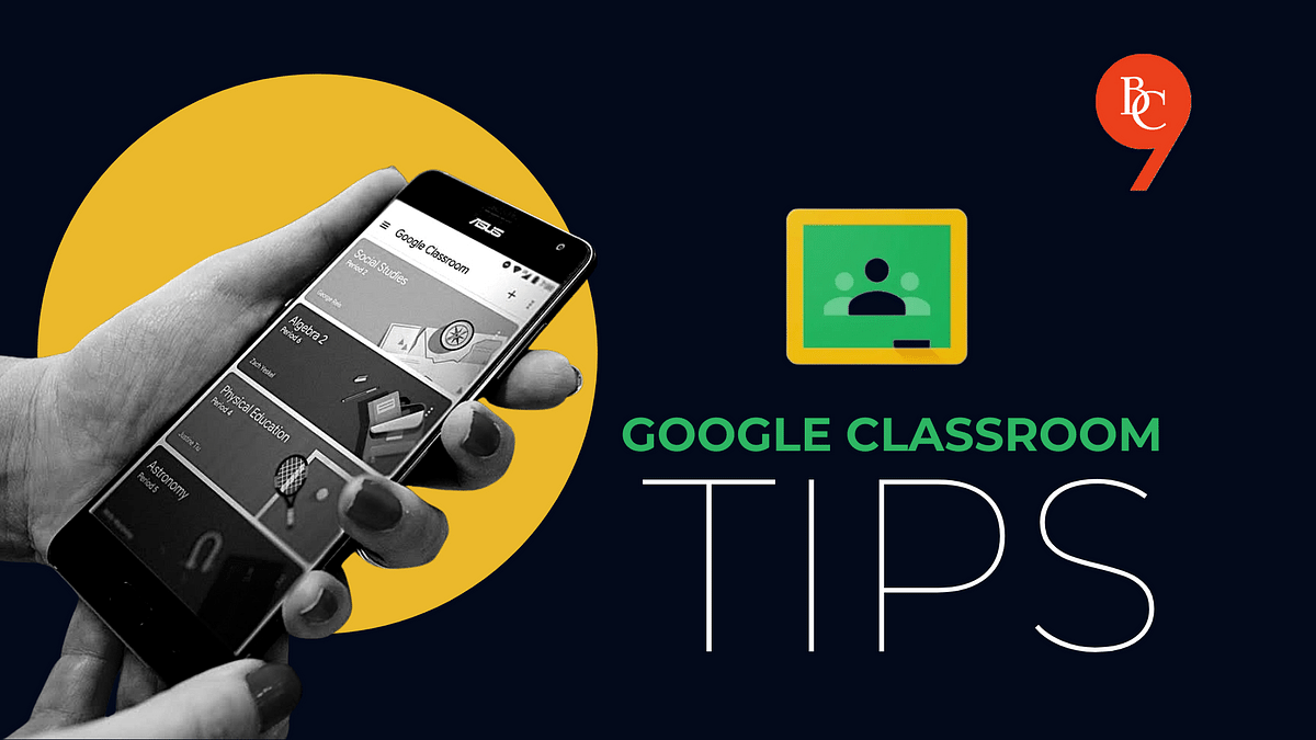 Seven Google Classroom Tips to improve your online sessions