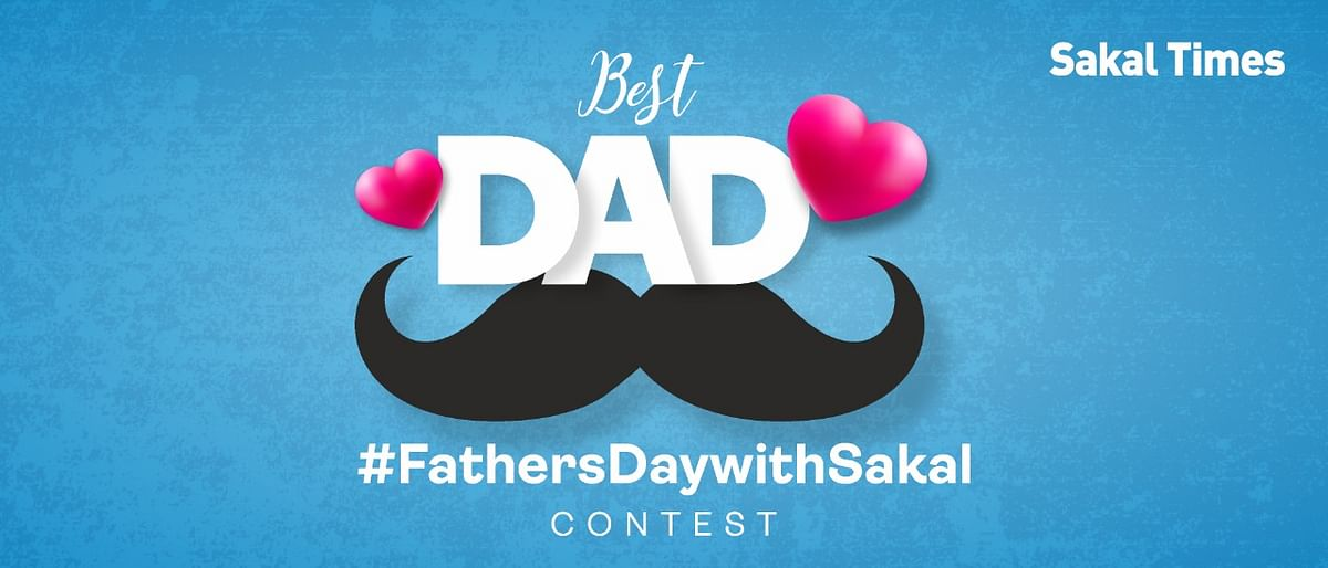 #FathersDayWithSakal contest: Chance to feature your superhero dad!