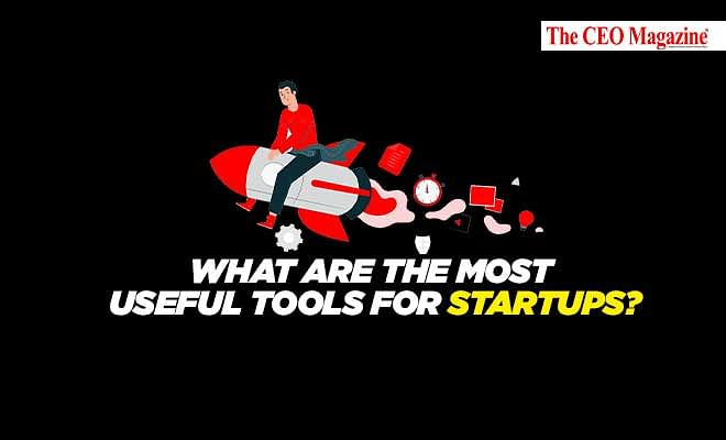 What are the most useful tools for Startups?