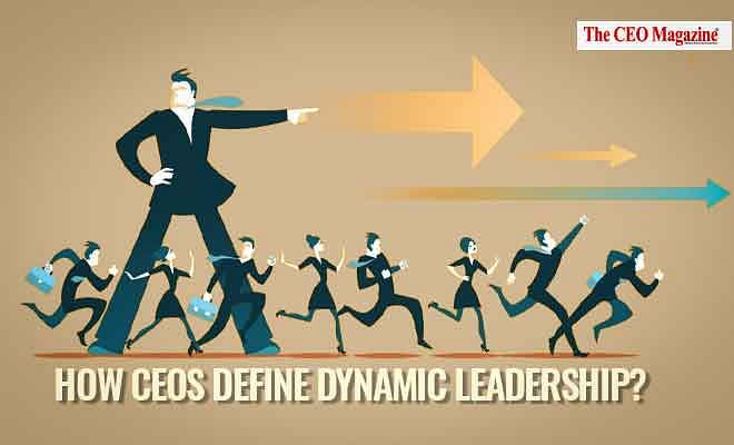 Editor's Note: How CEOs define Dynamic Leadership?
