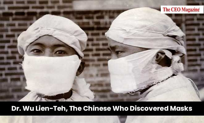 Dr Wu Lien-Teh, The Chinese Who Discovered Masks