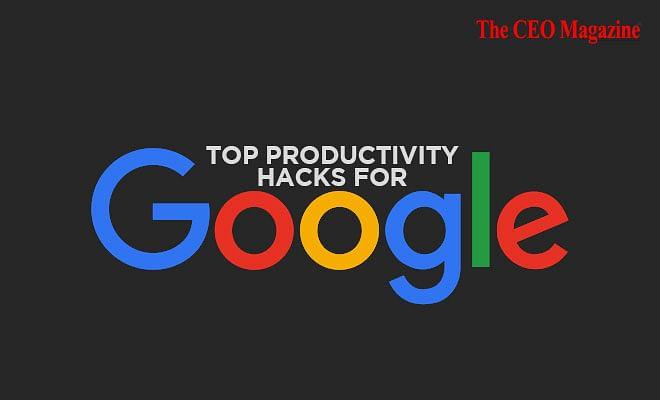 Top Productivity Hacks For Google