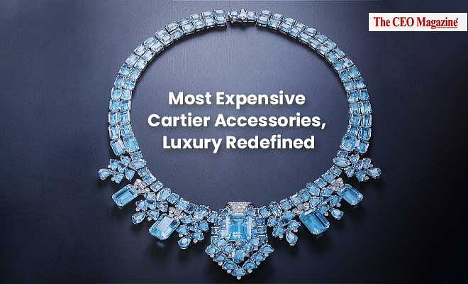 Most Expensive Cartier Accessories, Luxury Redefined