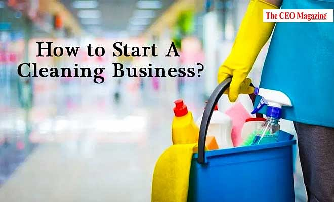 How to Start A Cleaning Business?