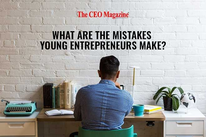 What are the mistakes young entrepreneurs make?