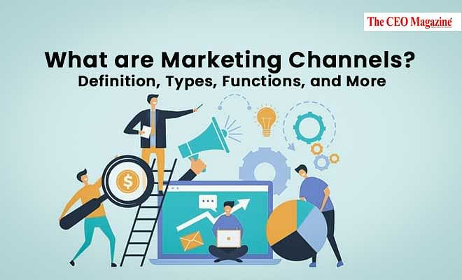 What are Marketing Channels? Definition, Types, Functions, and More