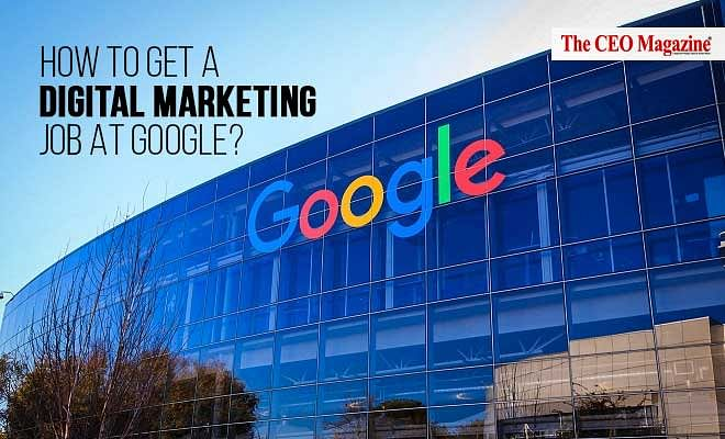 How to Get a Digital Marketing Job at Google?