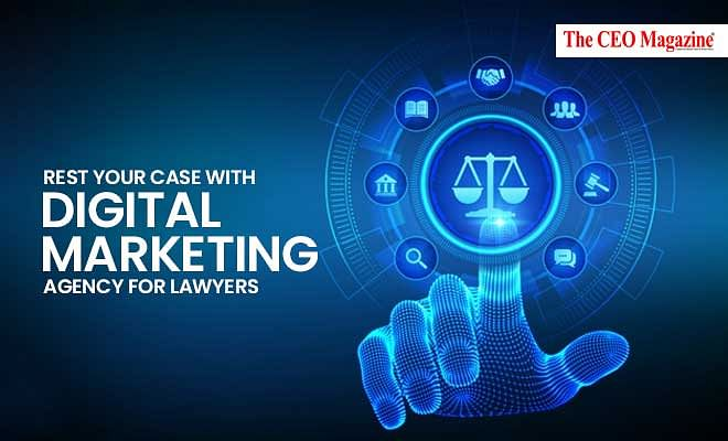 Rest Your Case With Digital Marketing Agency for Lawyers