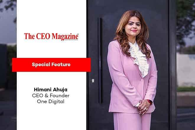 Himani Ahuja, CEO & Founder - One Digital