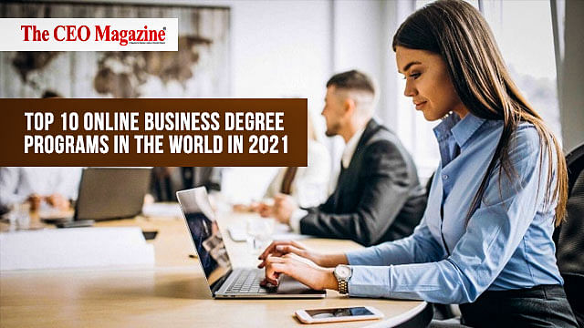Top 10 Online Business Degree Programs in the World in 2021
