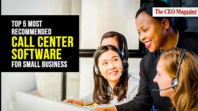 Top 5 Most Recommended Call Center Software for Small Business