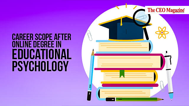 Career Scope After Online Degree in Educational Psychology