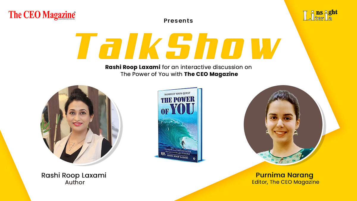 Rashi Roop Laxami for an interactive discussion on The Power of You with The CEO Magazine