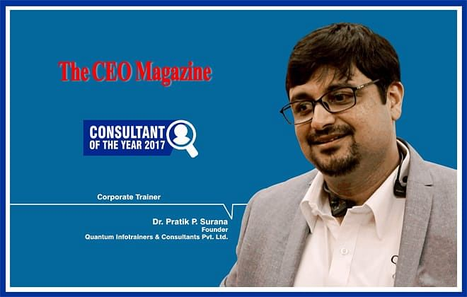 """""""There is always a dearth of quality, and that's what Quantum is delivering""""- Dr. Pratik P. Surana, founder Quantum Infotrainers and Consultants Pvt. Ltd."""