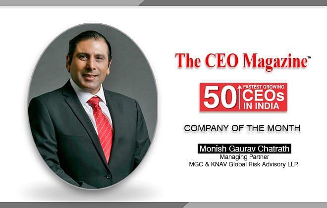 Monish Gaurav Chatrath, a dynamic, hands-on leader scripting the legacy of MGC&KNAV Global Risk Advisory LLP