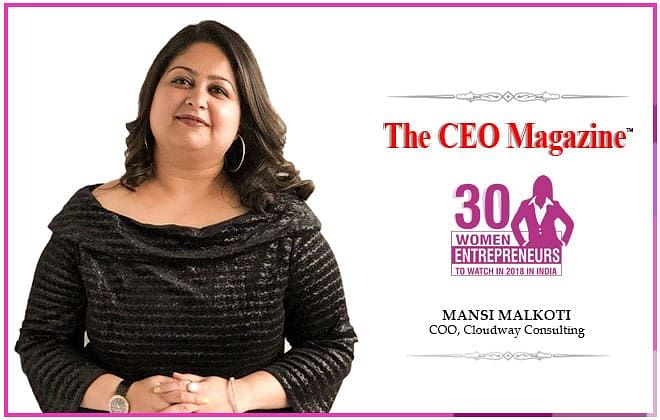 """""""Give your best and you will get back what is best for you"""", says Mansi Malkoti –COO at Cloudway Consulting"""