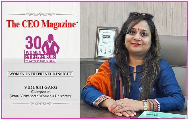 Vidushi Garg: 'The youngest woman chancellor of a university' in Asia'  WOMAN OF POWER: AN EDUCATION LEADER WHO IS MAKING A DIFFERENCE