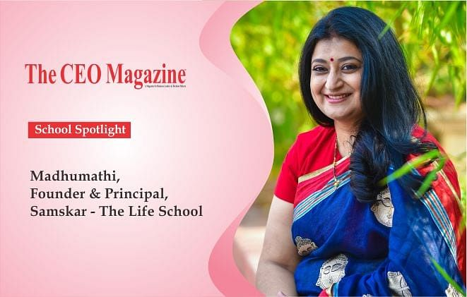 SAMSKAR – THE LIFE SCHOOL: Ushering students to knowledge-oriented education imbued with character building.