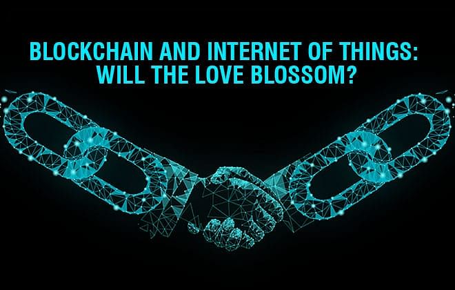 Blockchain and Internet of Things: Will the love blossom?