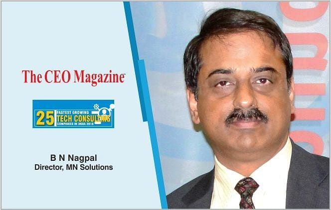 B N Nagpal, the visionary spearheading India's leading regulation and compliances service provider – Mn Solutions