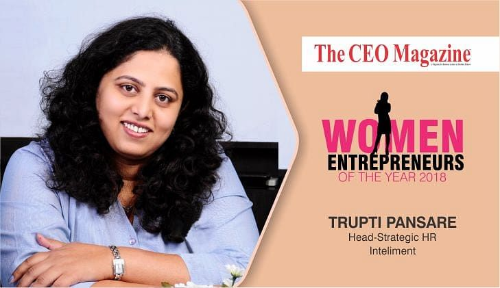 """""""I consider myself as an intrapreneur as I shoulder the responsibility of the People Practices in Inteliment"""" – Trupti Pansare, Head- Strategic HR at Inteliment"""