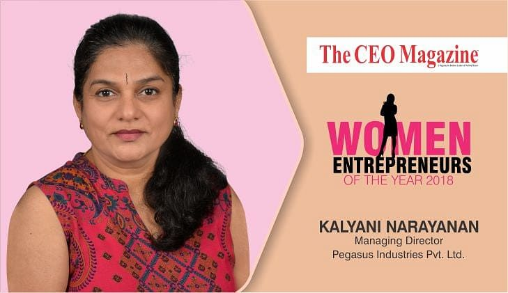 """""""Leave that 'I am a woman so…' excuse at your doorstep as you go out to conquer the world.""""- Kalyani Narayanan, Managing Director – Pegasus Industries"""