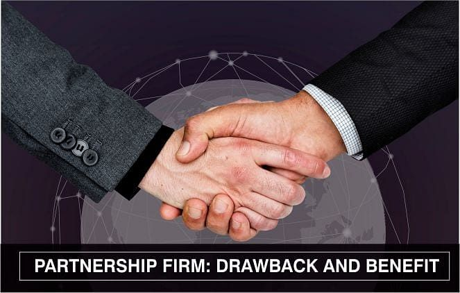 Partnership Firm: Drawback and Benefit