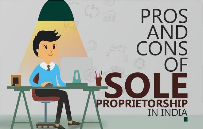 Pros and Cons of Sole Proprietorship in India