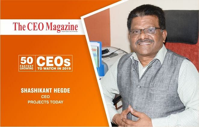 Shashikant Hegde: a thorough professional creating history with Projects Today
