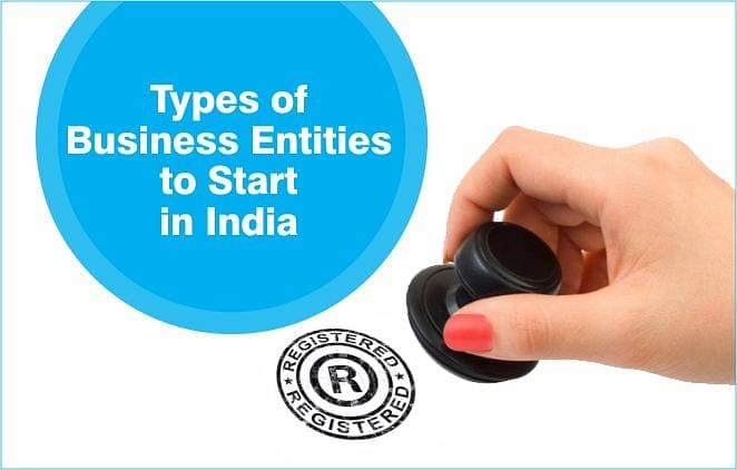 Types of Business Entities to Start in India