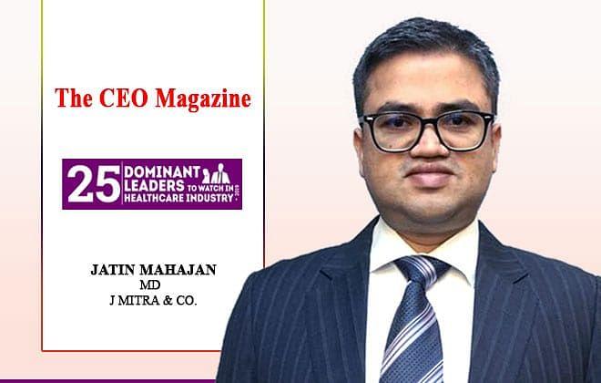 Jatin Mahajan, an astute healthcare specialist  J Mitra & Co transforming the diagnostics segment