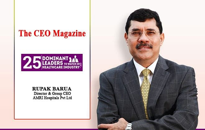 Disruptive Health Heroes: An interview with Rupak Barua, Director & Group CEO, AMRI Hospitals Pvt Ltd