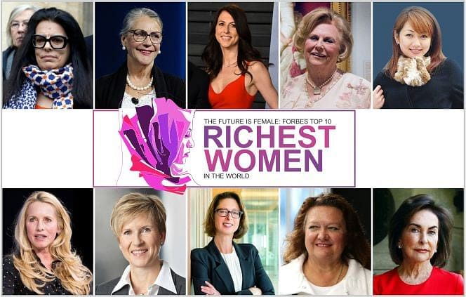 The future is female: Forbes Top 10 Richest Women in the World