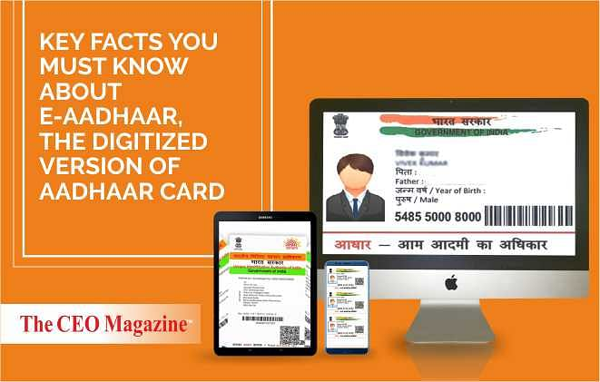 Key facts you must know about E-Aadhaar, the digitized version of Aadhaar Card