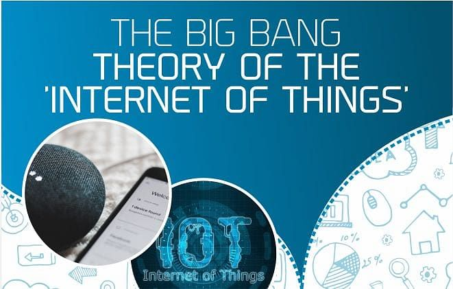 THE BIG BANG THEORY OF THE 'INTERNET OF THINGS'