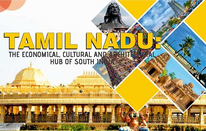 Tamil Nadu: The Economical, Cultural and Architectural Hub of South India