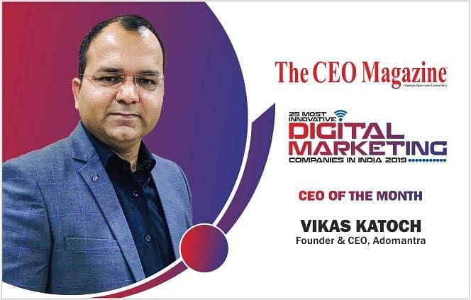 VIKAS KATOCH: AN IDIOSYNCRATIC, SOARING ABOVE THE REST TO DELIVER THE BEST WITH ADOMANTRA