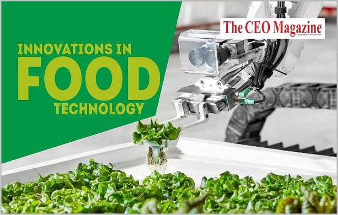 Innovations in Food Technology – Future of Food Production