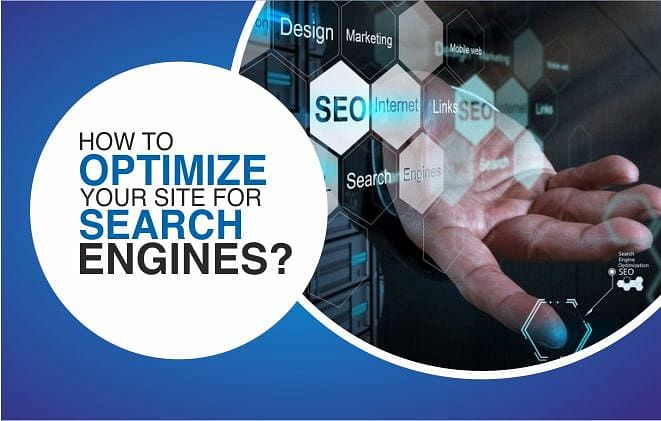 How to Optimize Your Site for Search Engines?
